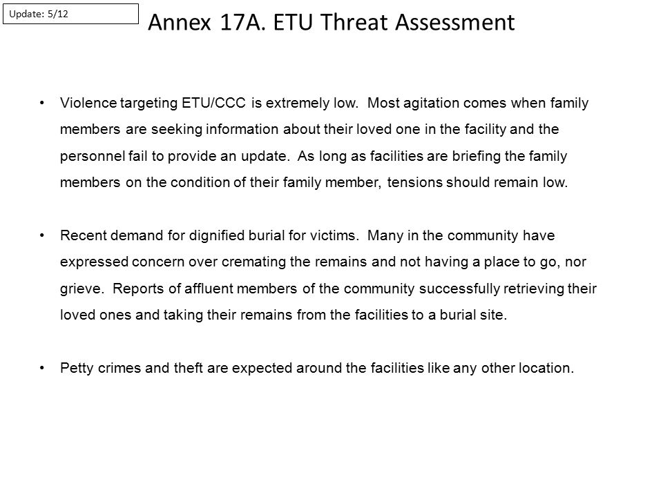 Annex 17A. ETU Threat Assessment Violence targeting ETU/CCC is extremely low.