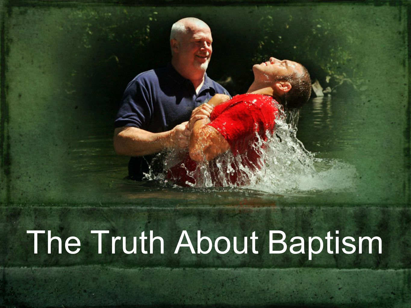 The Truth About Baptism