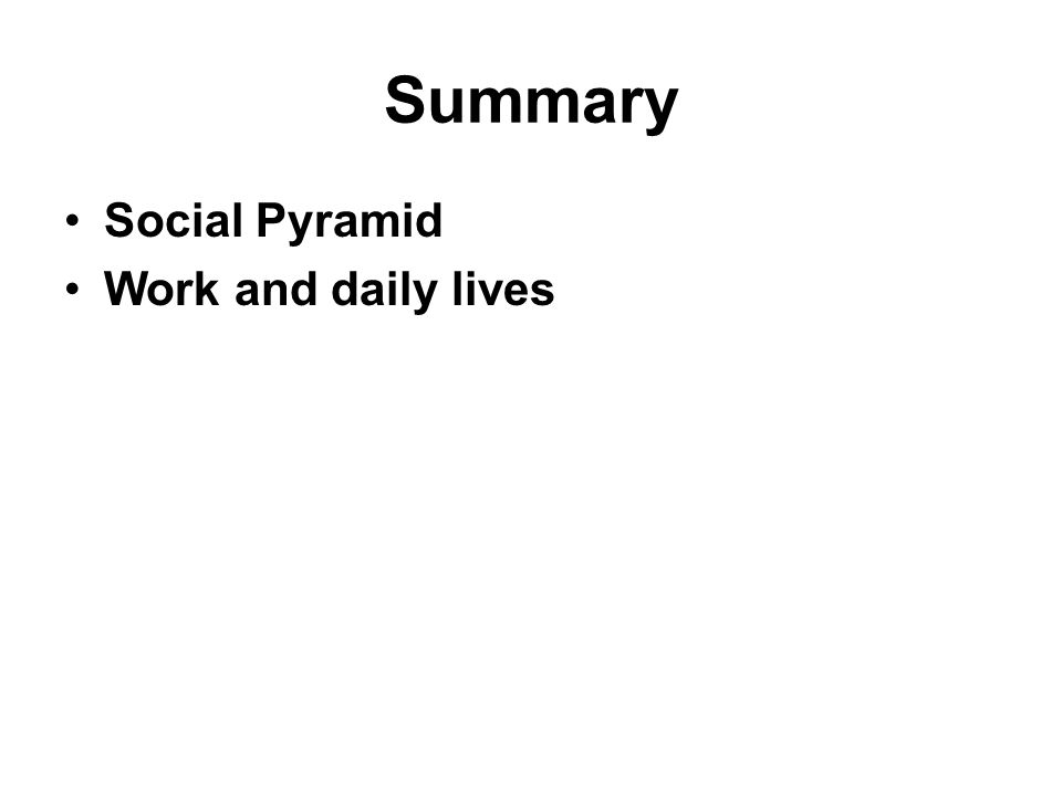 Summary Social Pyramid Work and daily lives