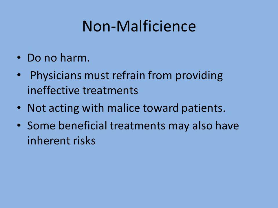 Non-Malficience Do no harm.