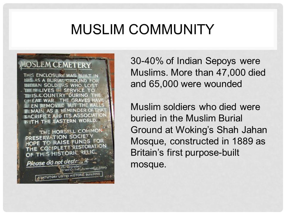 MUSLIM COMMUNITY 30-40% of Indian Sepoys were Muslims.