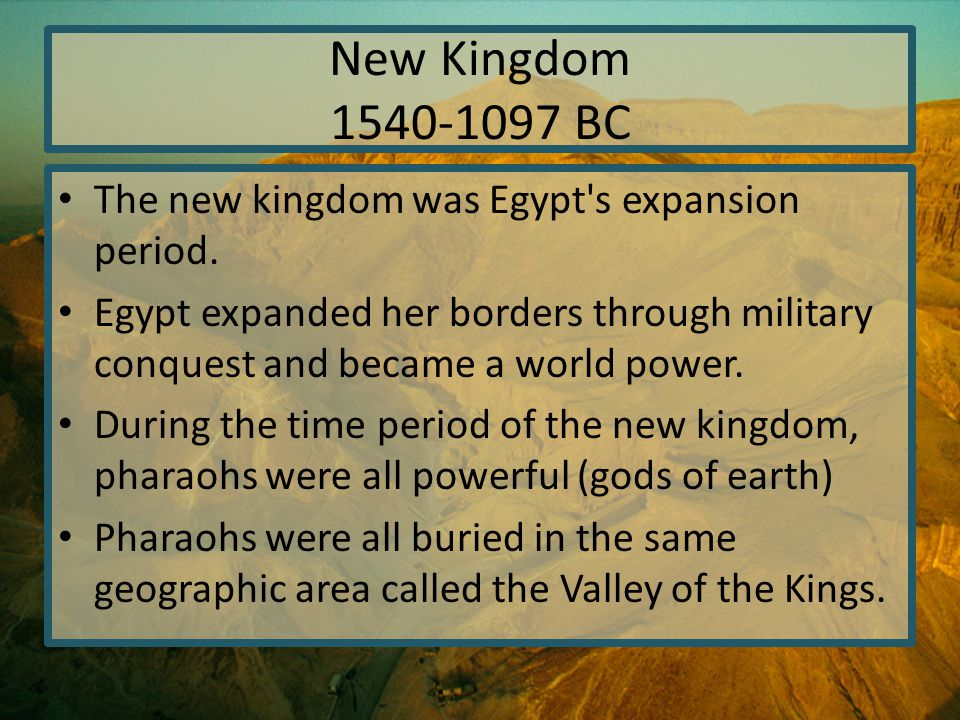 The new kingdom was Egypt s expansion period.
