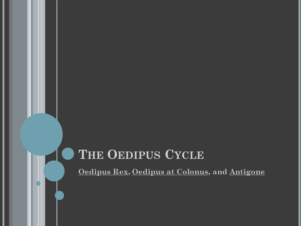 O EDIPUS R EX, OR LITERALLY, O EDIPUS THE K ING Setting Thebes, ancient Greece, in a polytheistic society.