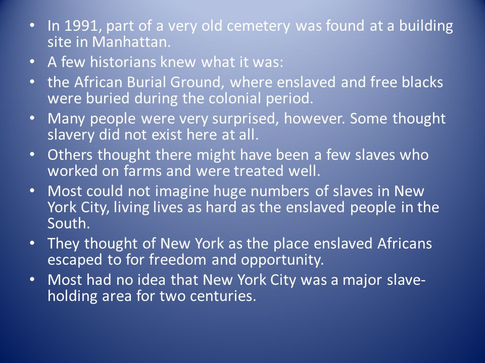 What most people do not know is that New York City was the capital of the Slave Trade in the United States for nearly 2 centuries.