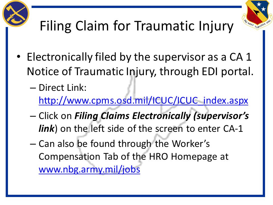 Filing Claim for Traumatic Injury Electronically filed by the supervisor as a CA 1 Notice of Traumatic Injury, through EDI portal.