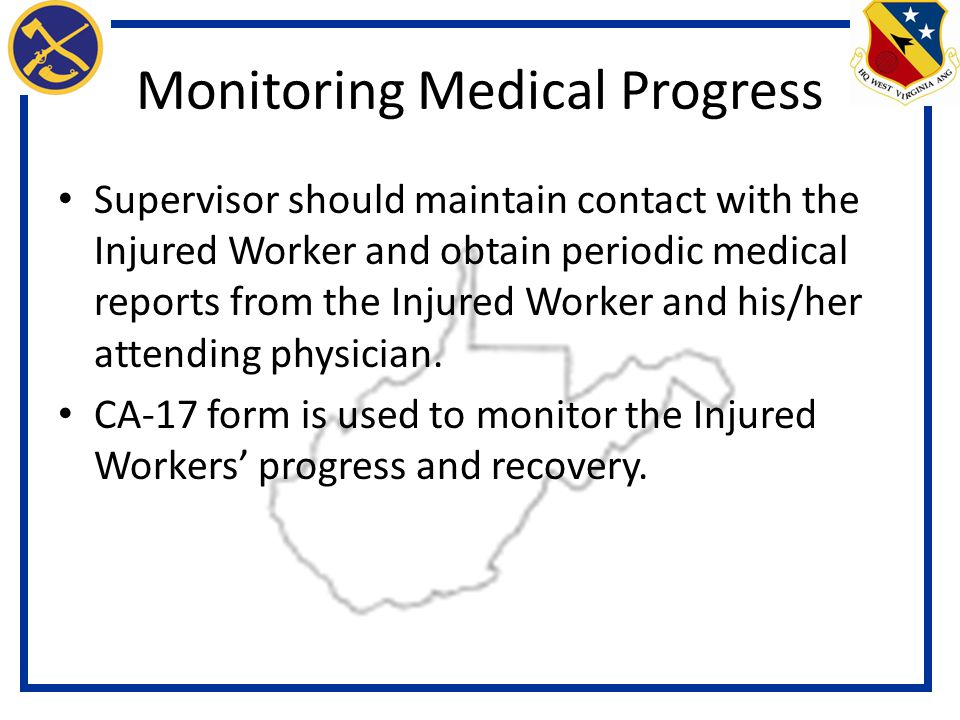 Monitoring Medical Progress Supervisor should maintain contact with the Injured Worker and obtain periodic medical reports from the Injured Worker and his/her attending physician.