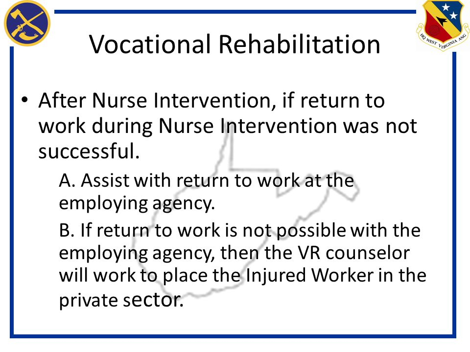 Vocational Rehabilitation After Nurse Intervention, if return to work during Nurse Intervention was not successful.