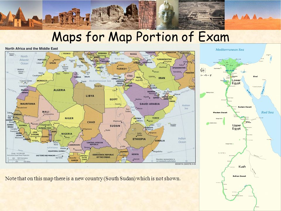 Maps for Map Portion of Exam Note that on this map there is a new country (South Sudan) which is not shown.