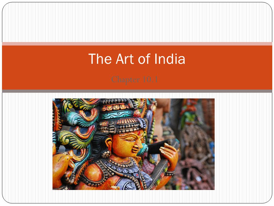 For centuries Hinduism and Buddhism have influenced all aspects of Indian life.
