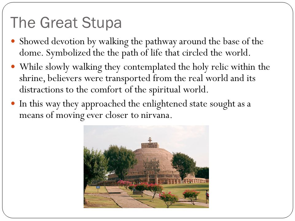 The Great Stupa Showed devotion by walking the pathway around the base of the dome.