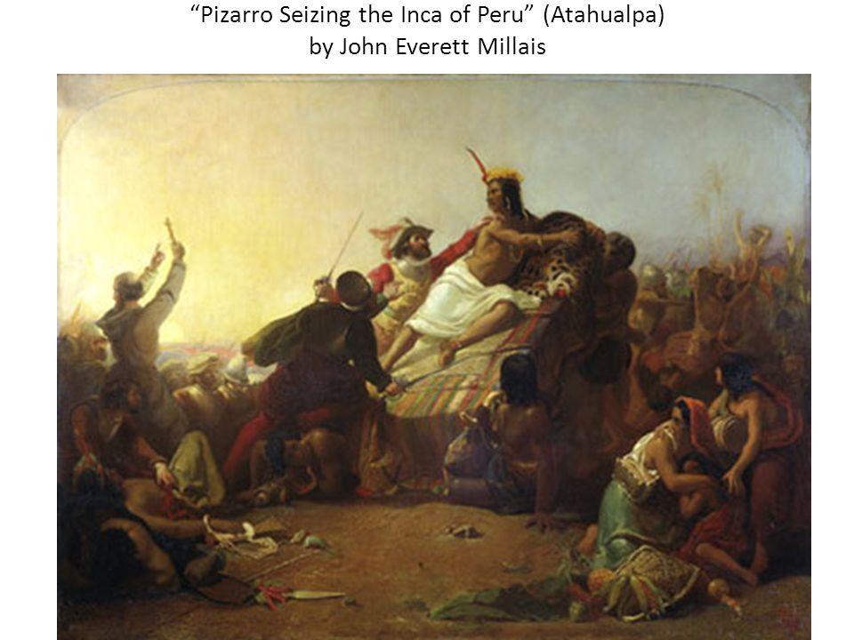 """Pizarro Seizing the Inca of Peru"" (Atahualpa) by John Everett Millais"