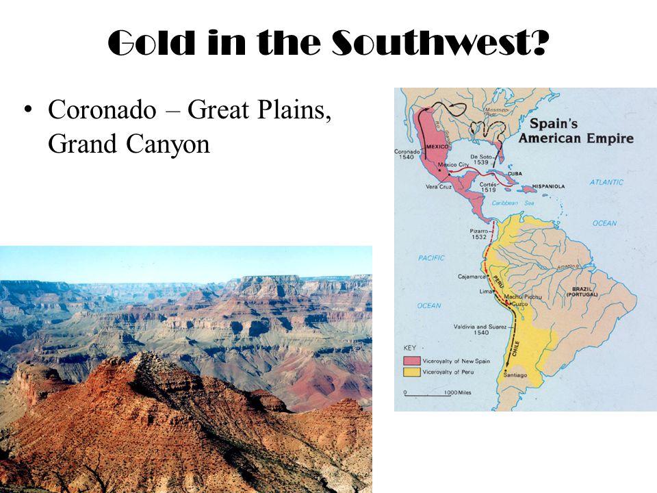 Gold in the Southwest Coronado – Great Plains, Grand Canyon El Dorado