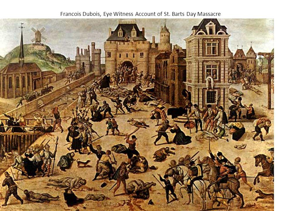 Francois Dubois, Eye Witness Account of St. Barts Day Massacre