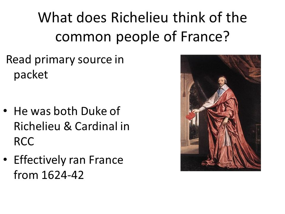 What does Richelieu think of the common people of France.