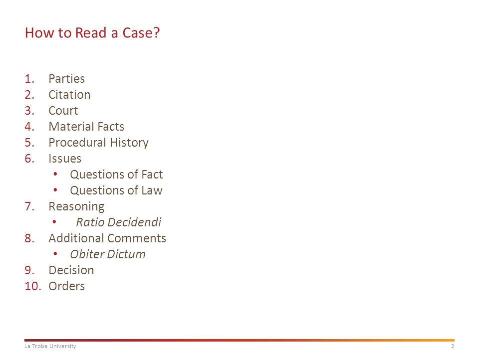 2La Trobe University How to Read a Case.