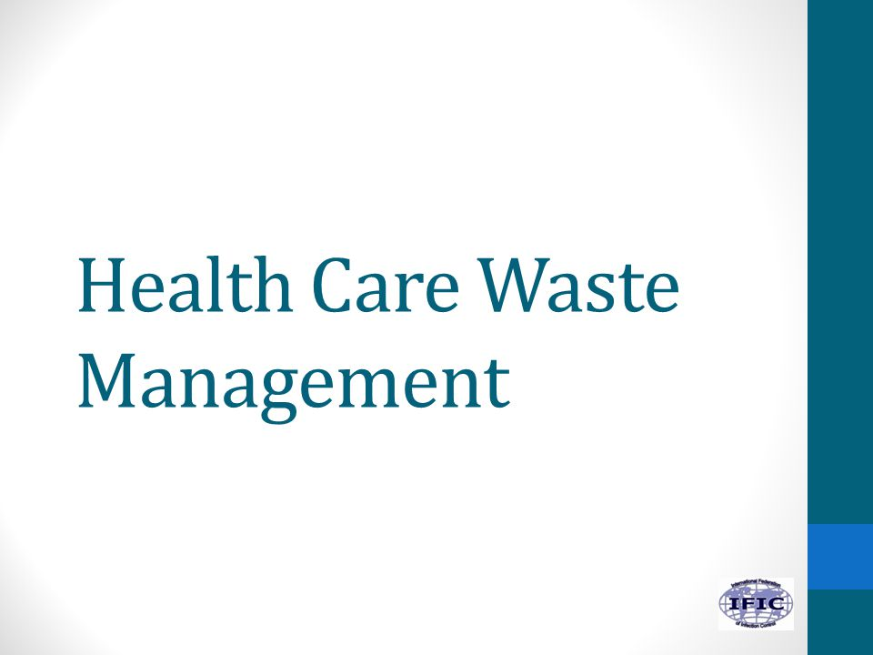 Learning Objectives 1.Describe the various types of waste in health care.