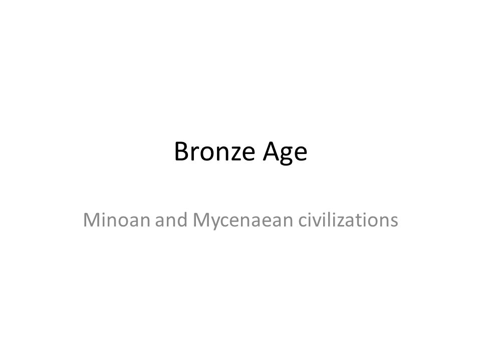 Bronze Age Minoan and Mycenaean civilizations