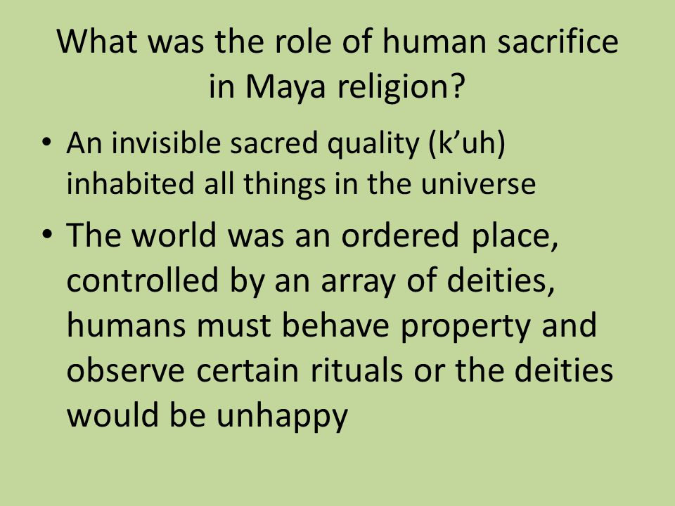 What was the role of human sacrifice in Maya religion.