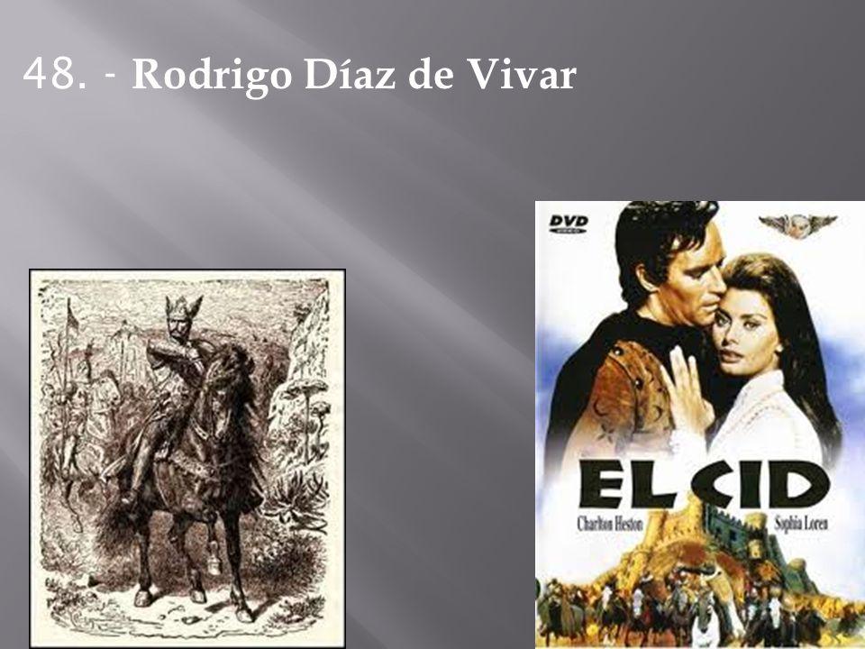 48. - Rodrigo Díaz de Vivar