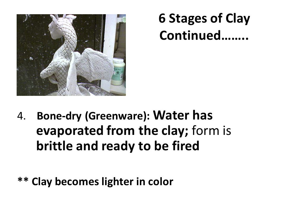6 Stages of Clay Continued…….. 4.