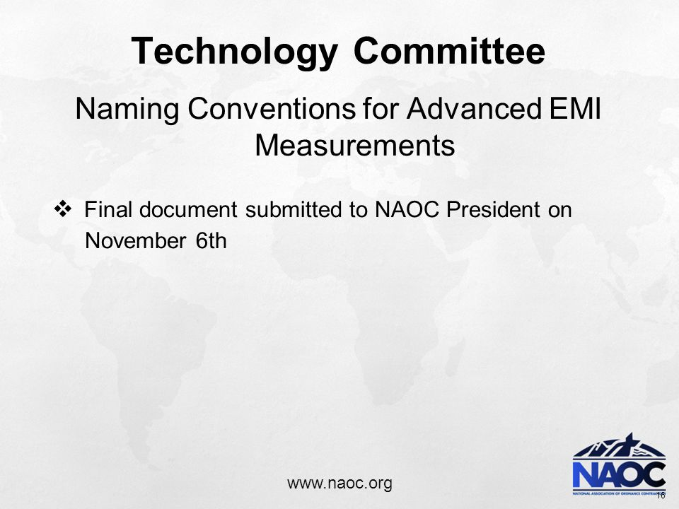 www.naoc.org Technology Committee Naming Conventions for Advanced EMI Measurements  Final document submitted to NAOC President on November 6th 16