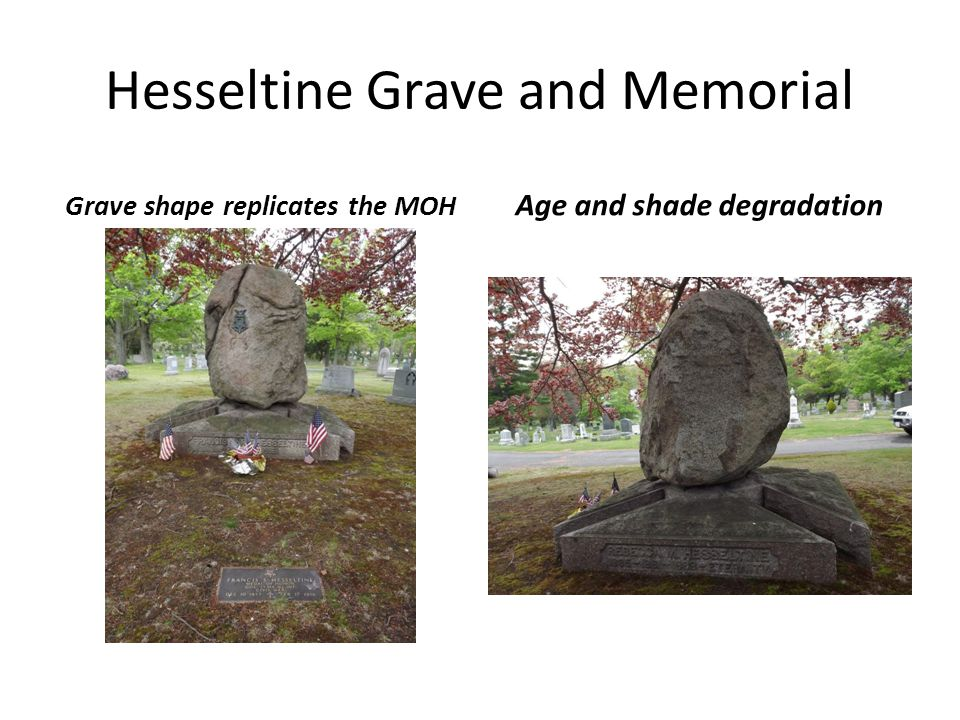 Hesseltine Grave and Memorial Grave shape replicates the MOH Age and shade degradation