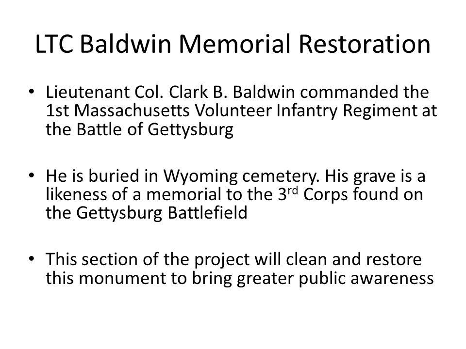 LTC Baldwin Memorial Restoration Lieutenant Col. Clark B.