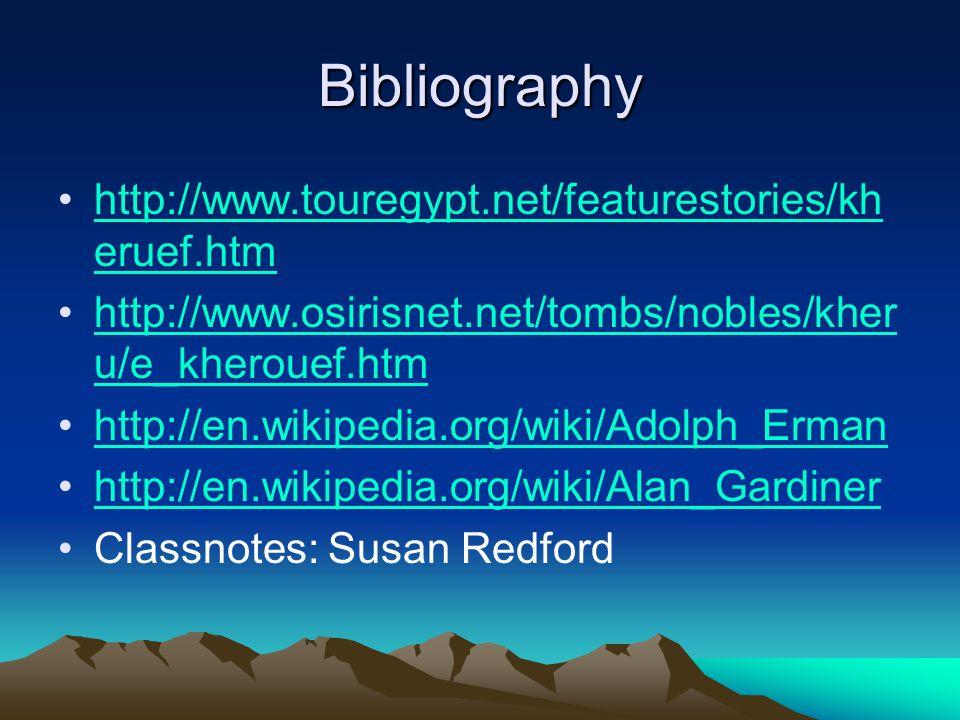 Bibliography http://www.touregypt.net/featurestories/kh eruef.htmhttp://www.touregypt.net/featurestories/kh eruef.htm http://www.osirisnet.net/tombs/n