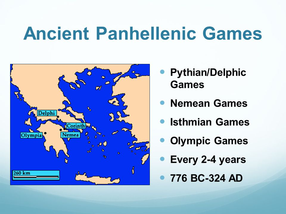 Ancient Panhellenic Games Pythian/Delphic Games Nemean Games Isthmian Games Olympic Games Every 2-4 years 776 BC-324 AD