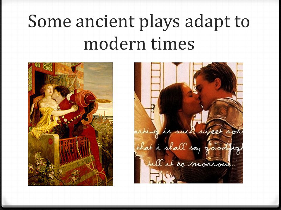 Some ancient plays adapt to modern times