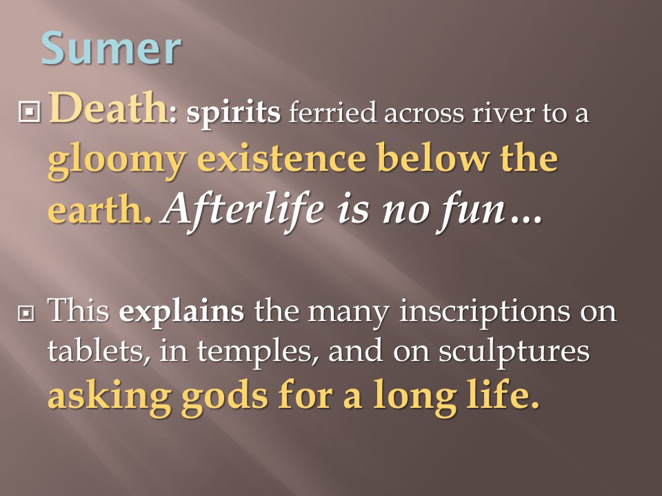  Death : spirits ferried across river to a gloomy existence below the earth.