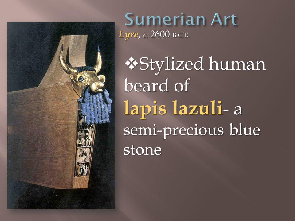 Lyre, c. 2600 B.C.E.  Stylized human beard of lapis lazuli - a semi-precious blue stone