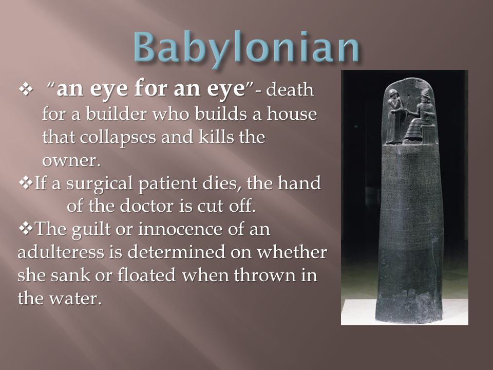  an eye for an eye - death for a builder who builds a house that collapses and kills the owner.