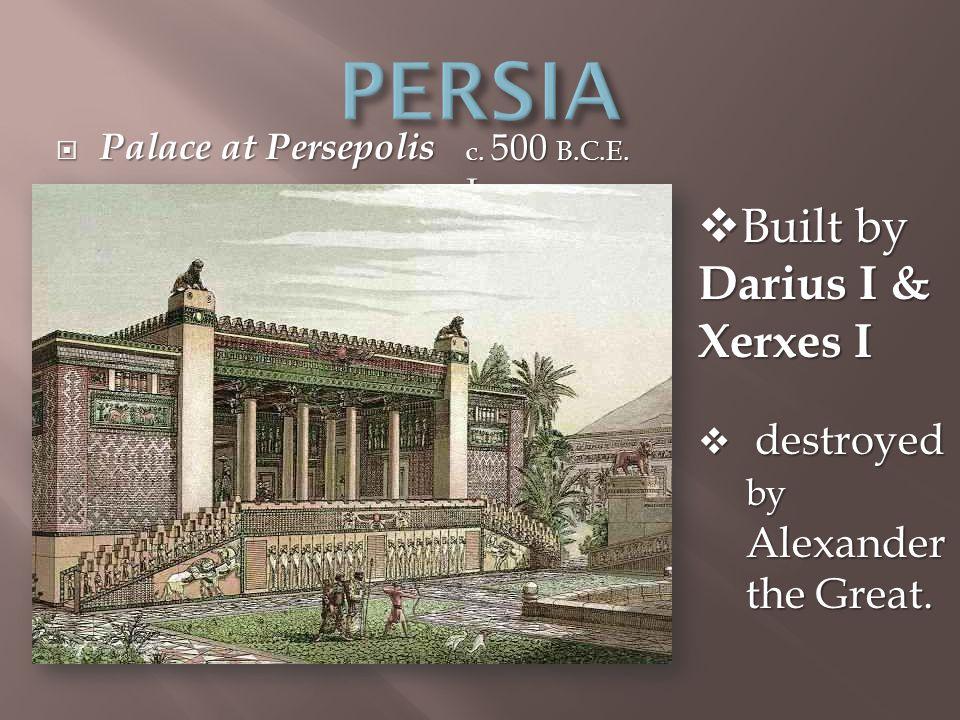  Palace at Persepolis c. 500 B.C.E.