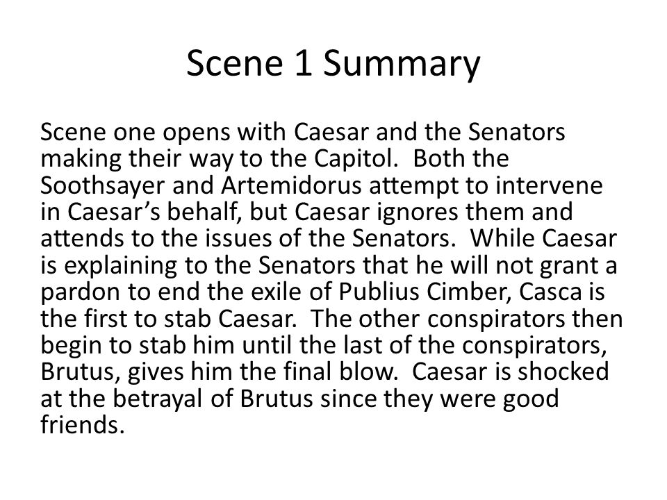 Brutus and the conspirators discuss how noble the murder was in that it freed Caesar from having to fear death (because he is now dead).