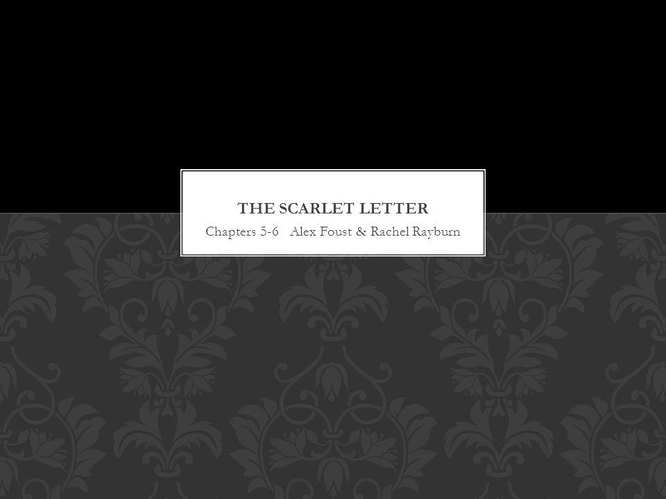 Chapters 5-6 Alex Foust & Rachel Rayburn