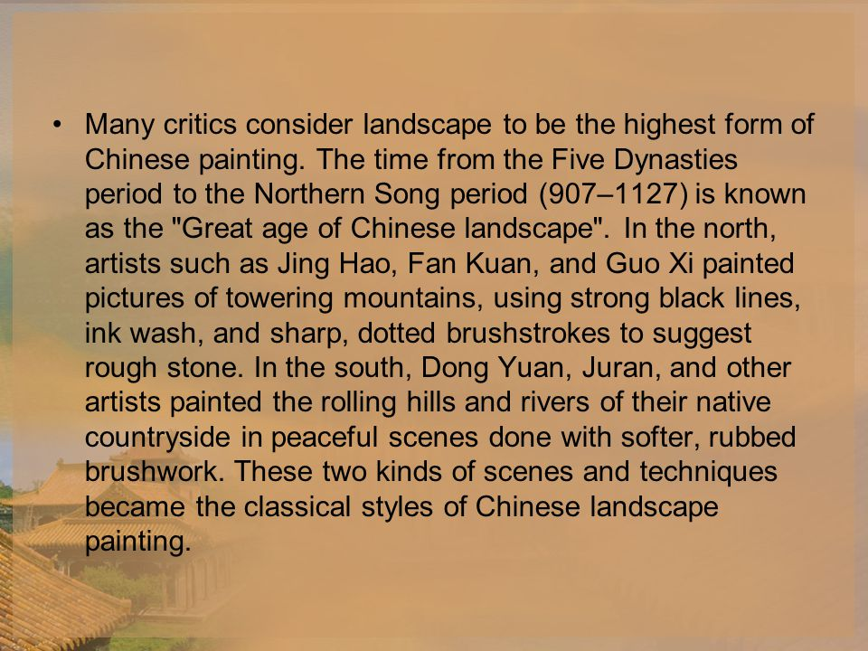 Many critics consider landscape to be the highest form of Chinese painting.