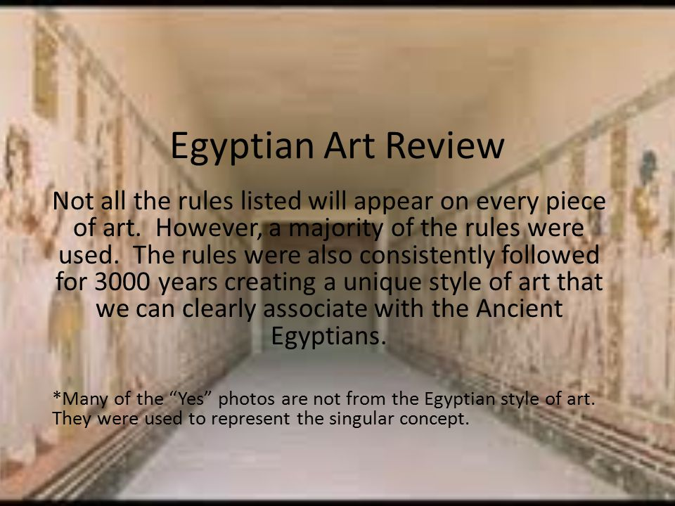 Egyptian Art Review Not all the rules listed will appear on every piece of art.