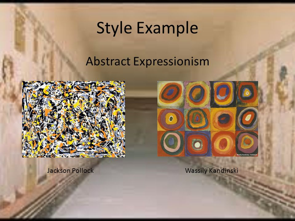 Style Example Abstract Expressionism Jackson PollockWassily Kandinski