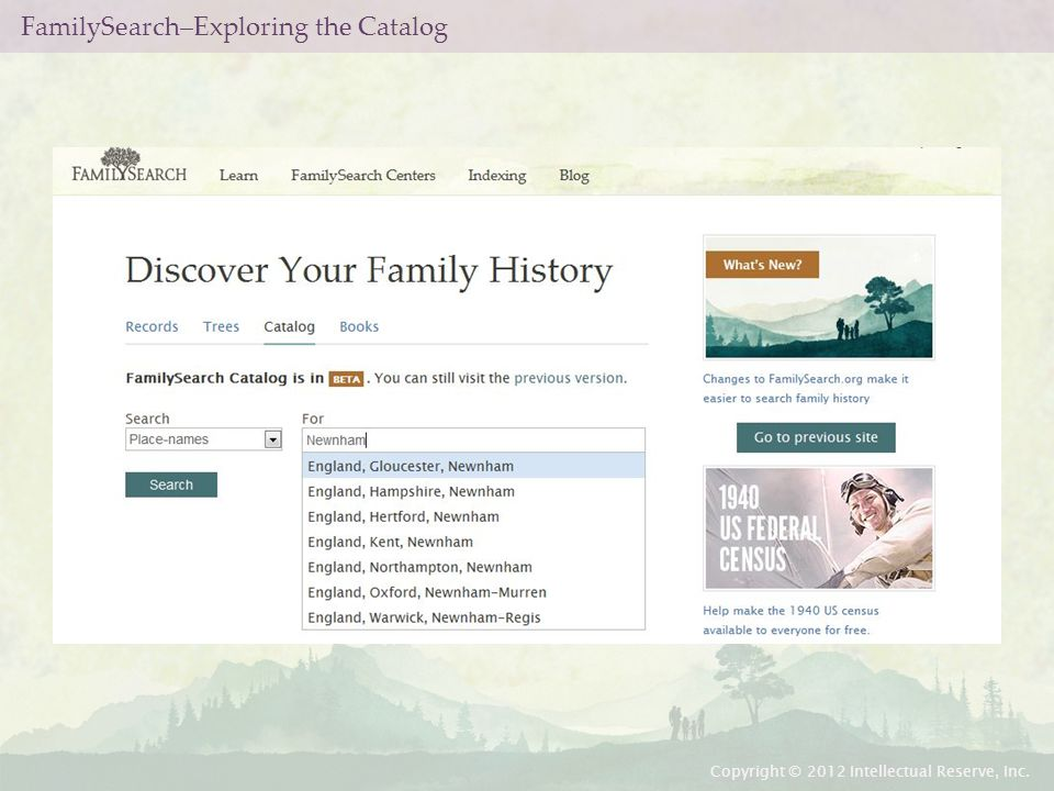 FamilySearch–Exploring the Catalog Copyright © 2012 Intellectual Reserve, Inc.