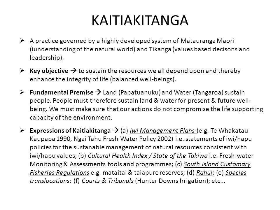 KAITIAKITANGA  Scope  kaitiakitanga can be applied broadly or specifically (e.g.