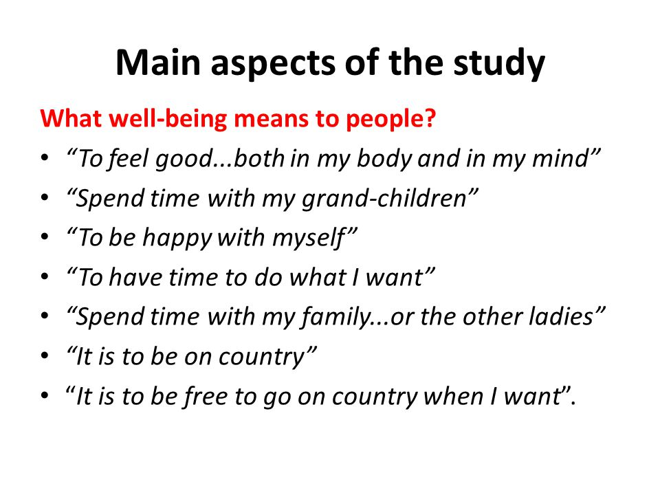 Main aspects of the study What well-being means to people.