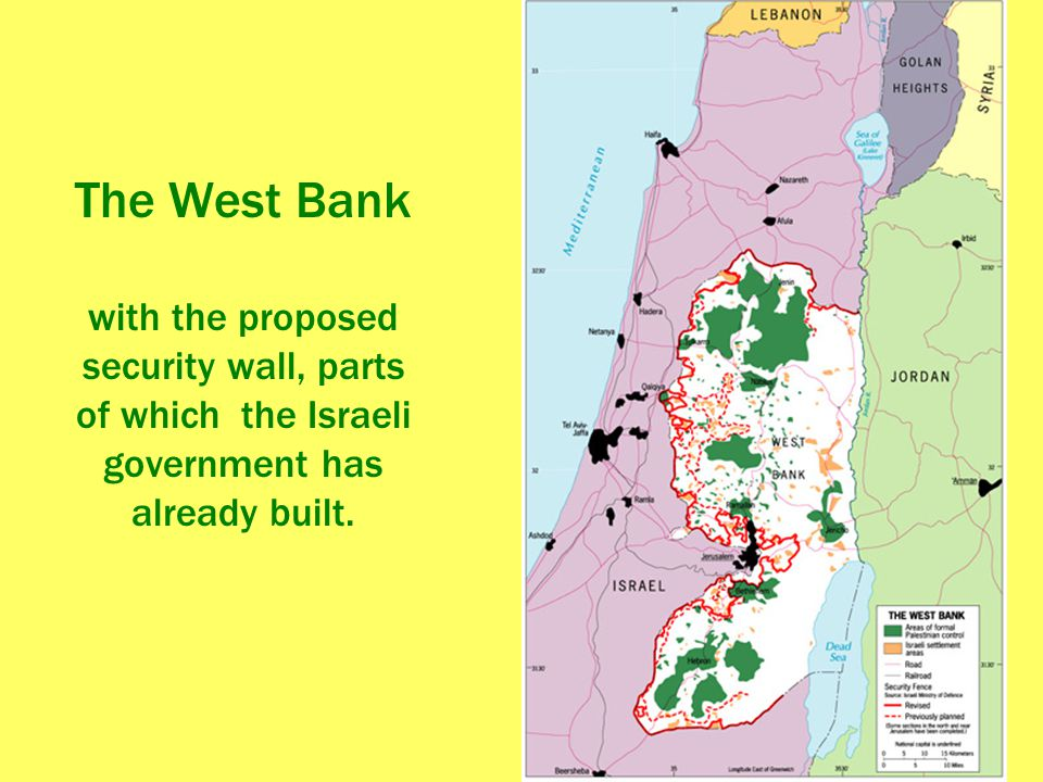 The West Bank with the proposed security wall, parts of which the Israeli government has already built.