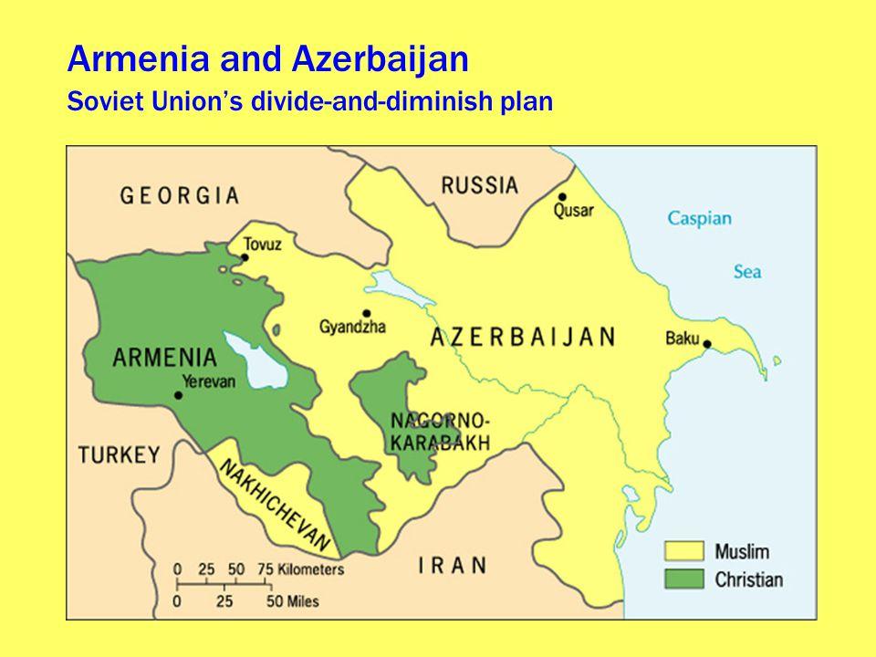 Armenia and Azerbaijan Soviet Union's divide-and-diminish plan