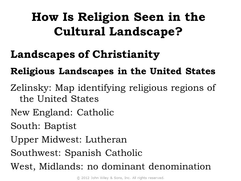 Religious Landscapes in the United States Zelinsky: Map identifying religious regions of the United States New England: Catholic South: Baptist Upper