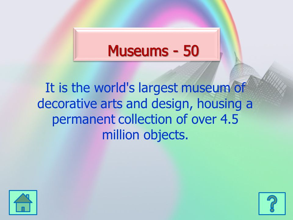 It is the world s largest museum of decorative arts and design, housing a permanent collection of over 4.5 million objects.