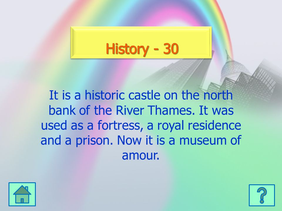 It is a historic castle on the north bank of the River Thames.