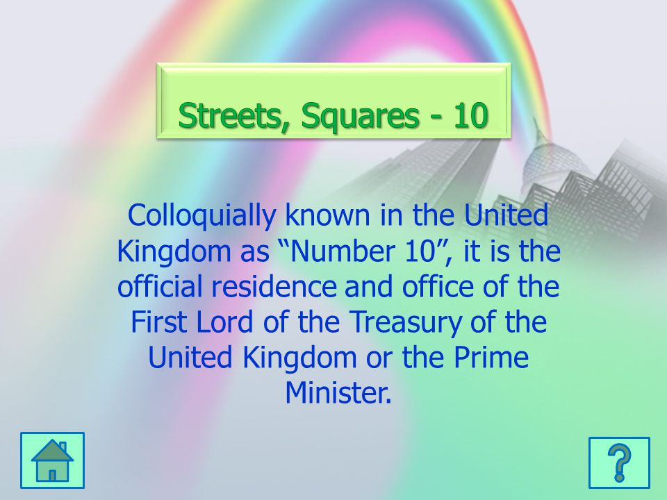 Colloquially known in the United Kingdom as Number 10 , it is the official residence and office of the First Lord of the Treasury of the United Kingdom or the Prime Minister.