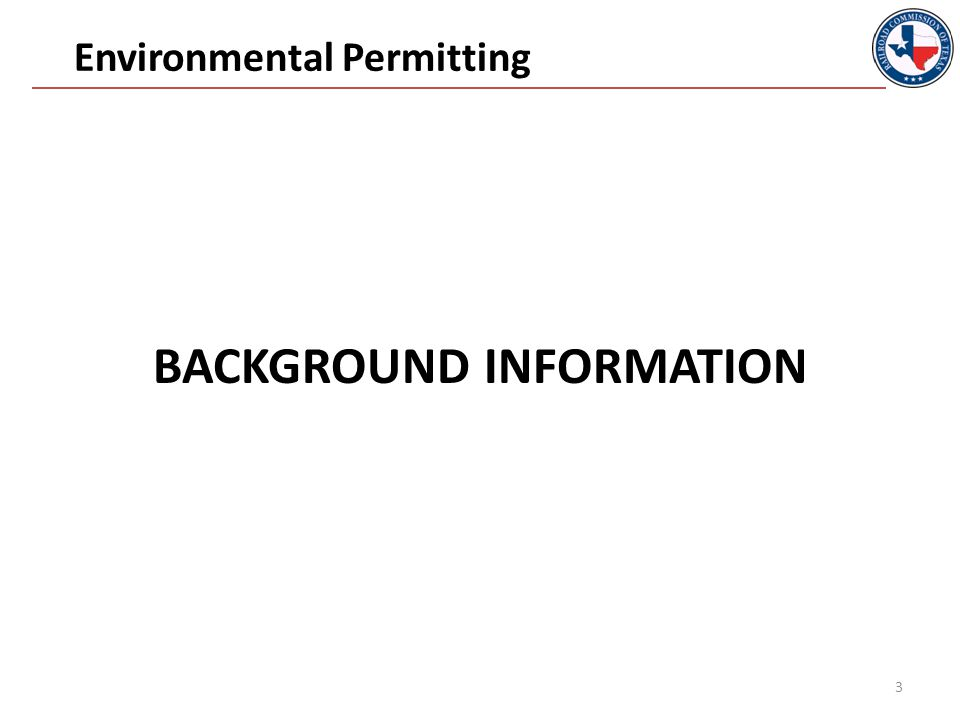 BACKGROUND INFORMATION Environmental Permitting 3