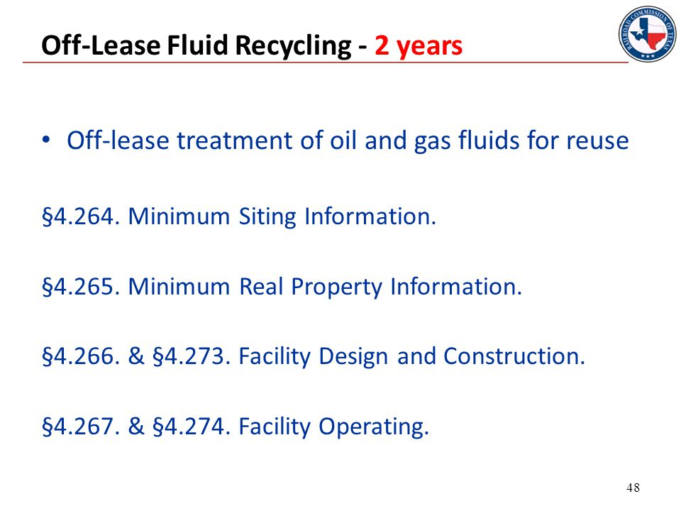 Off-Lease Fluid Recycling - 2 years Off-lease treatment of oil and gas fluids for reuse §4.264.